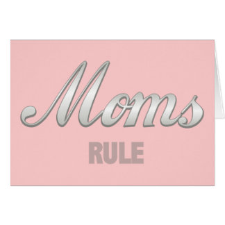 Moms Rule Greeting Card