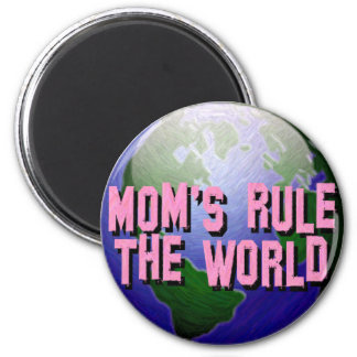 Mom's Rule The World-Magnet 6 Cm Round Magnet