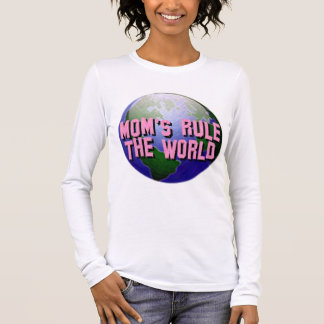 Mom's Rule The World-T-Shirt Long Sleeve T-Shirt