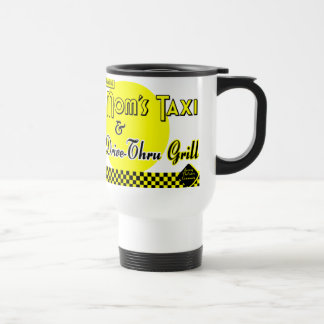 Moms Taxi and Drive-Thru Grill Coffee Travel Mug
