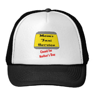 Mom's taxi service: Closed for Mother's Day. Mesh Hats