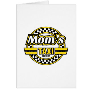 Mom's Taxi Service Greeting Card