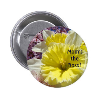 Mom's the Boss! buttons Spring Daffodils Slogans