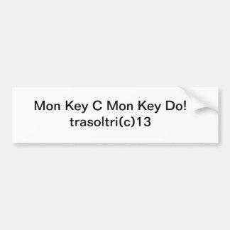 Mon Key C Mon Key D O !  Bumper Sticker Car Bumper Sticker