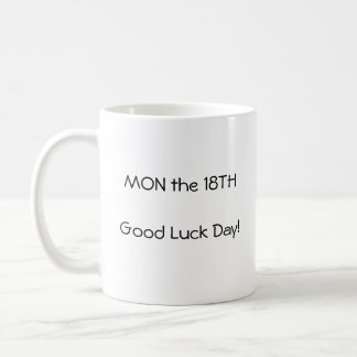Mon the 18th Mug