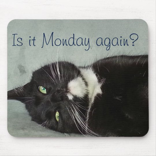 Monday again? Mousepad