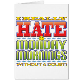 Monday Mornings Hate Face Greeting Cards