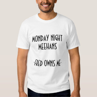 Monday Night Meehans Fred Tee Shirt