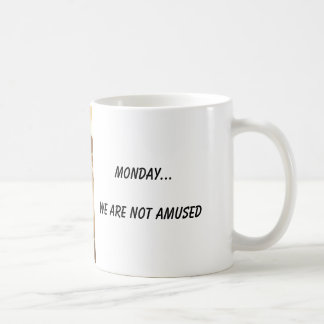 Monday... We are not Amused Coffee Mug