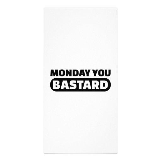Monday you bastard photo greeting card