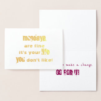 Mondays are fine! It's your life you don't like! Foil Card