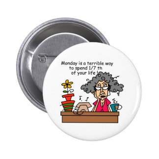Mondays Humor 6 Cm Round Badge