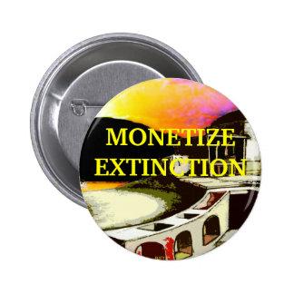 Monetize Extinction - Button