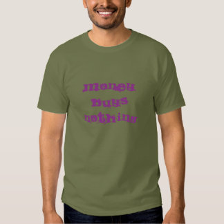 Money buys nothing (magenta on fatigue green) shirts