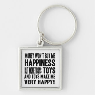 Money Can't Buy Happiness BUT it buys TOYS Silver-Colored Square Key Ring