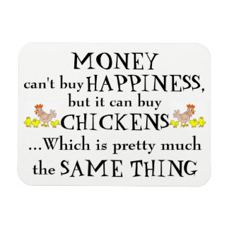 Money Can't Buy Happiness - Chicken Lover's Magnet