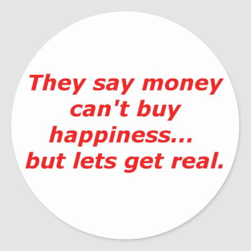 sociological perspective of money can t buy happiness Can money buy happiness we often hear it, but how true is the phrase 'money can't buy happiness' is there a correlation between the two, and if so, what can we learn from it.