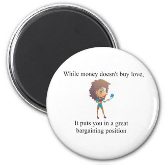 money doesn't buy you love 6 cm round magnet