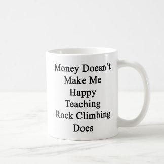 Money Doesn't Make Me Happy Teaching Rock Climbing Basic White Mug