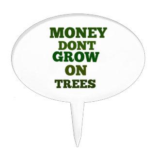 Money Dont Grow On Trees Quote Cake Picks