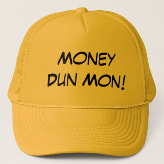 Money Dun Mon! Trucker Hat
