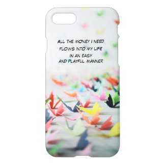 Money Flows Easily and Playfully into My Life iPhone 8/7 Case
