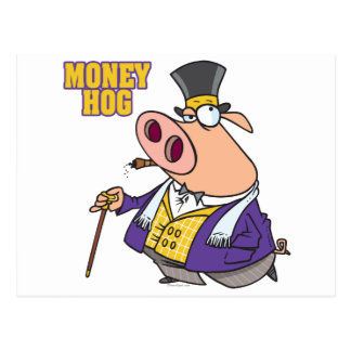 money hog funny rich pig cartoon postcard