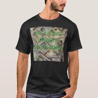 MONEY, IM A CASH MONEY MILLIONAIRE T-Shirt