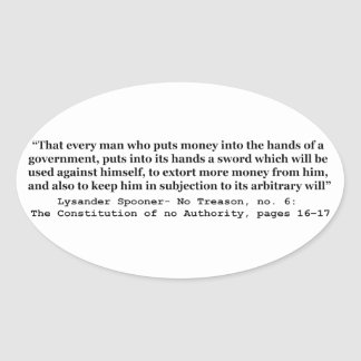 Money Into The Hands Of A Government L Spooner Oval Sticker