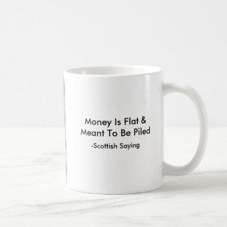 money is flat scottish mug