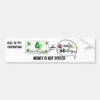 Money is not speech; corporations  bumper sticker