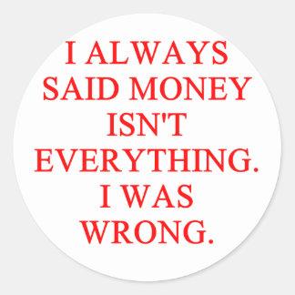 MONEY isn't everything Round Sticker