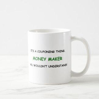 MONEY MAKER - YOU WOULDN'T UNDERSTAND! COFFEE MUG