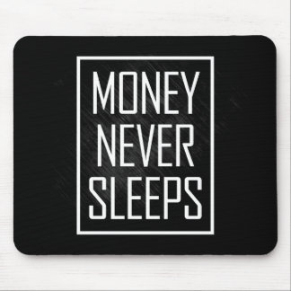 Money Never Sleeps Mouse Pad