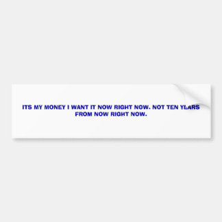 money now. bumper sticker