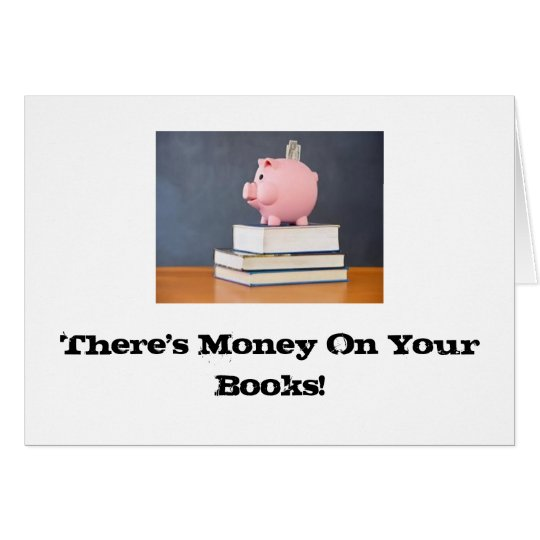 Money on your Books! Card