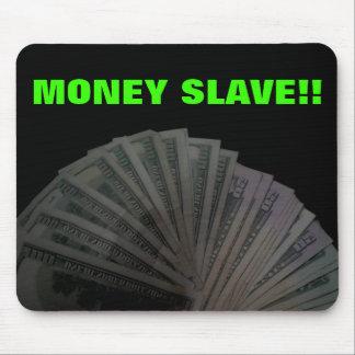 MONEY SLAVE MOUSE PAD