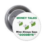 Money Talks 2 Full Pinback Buttons