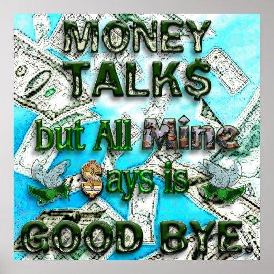 Money Talks, Mine Says Good Bye Poster