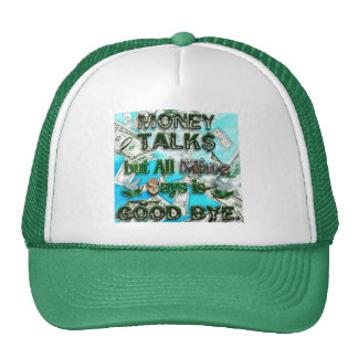 Money Talks, Mine Says Good Bye Trucker Hat