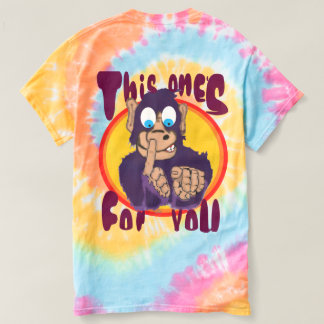 MONKEY BOOGER, THIS ONES FOR YOU T-Shirt