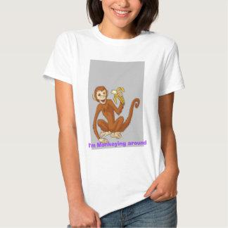 Monkey, I'm Monkeying around  T Shirts