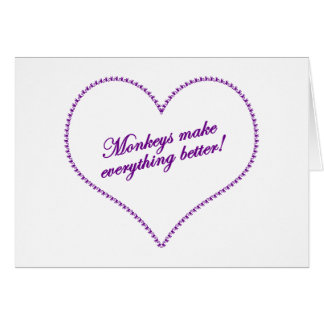 Monkey Love - Monkeys Make Everything Better Card