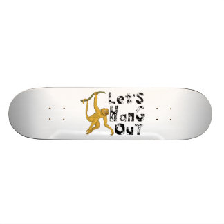 Monkey Says Let's Hang Out Skate Board Deck