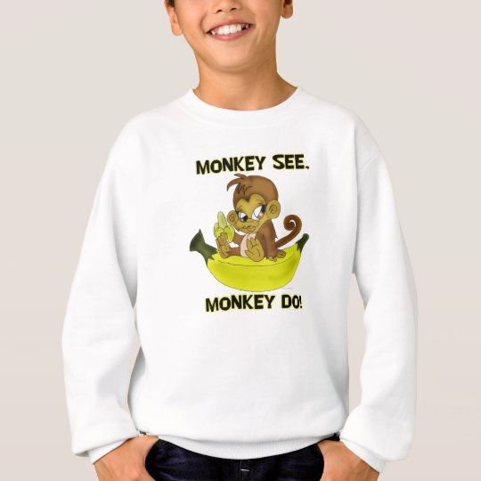 """Monkey See,Monkey Do"" Shirt"