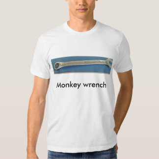 Monkey wrench tee shirts