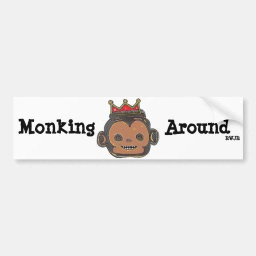 Monking Around Bumper Stickers