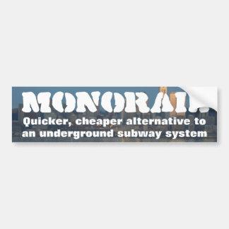 Monorail is quicker cheaper than building a subway car bumper sticker