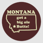Montana Got A Big Ole (Old) Butte Round Stickers
