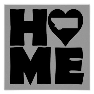 Montana Home Heart State Poster Sign